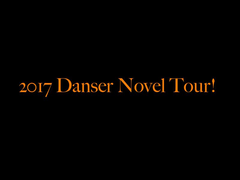 2017 Danser Novel Tour!
