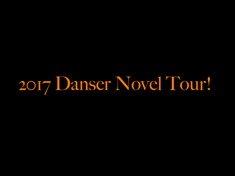 2017 Danser Novel Tour!
